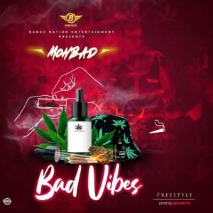 Mohbad - Bad Vibes